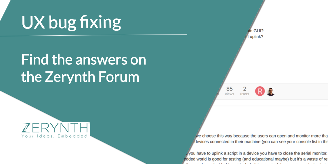 UX bug fixing – find the answers on the Zerynth Forum