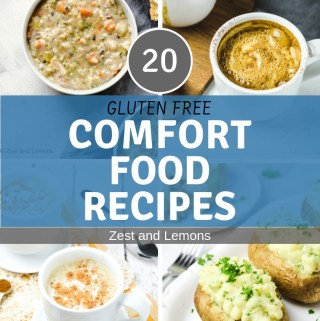 Gluten Free Comfort Food Recipes - Zest and Lemons #glutenfree #comfortfood