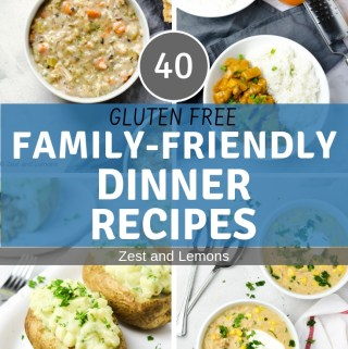 40 Gluten Free Family-Friendly Dinner Recipes - Zest and Lemons #glutenfree #familydinners