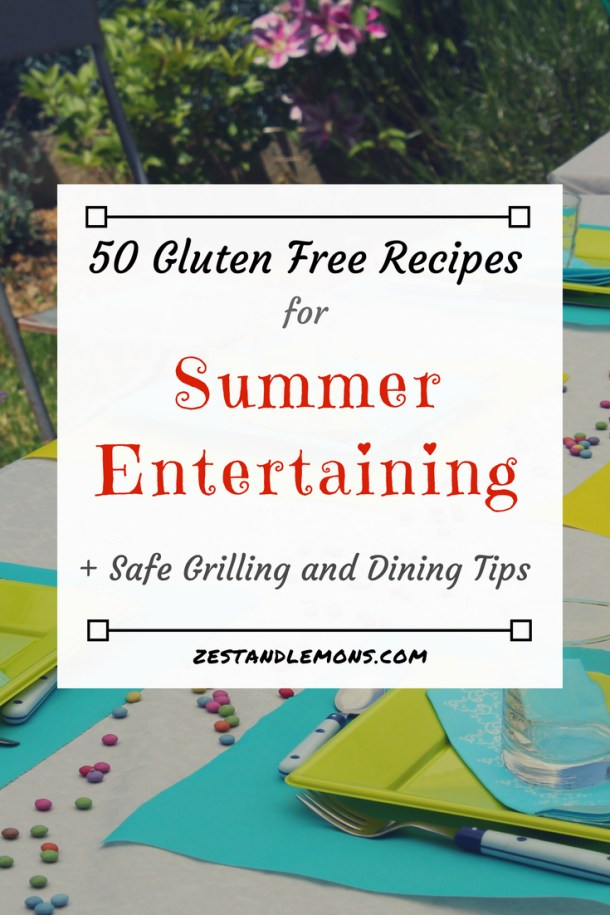 Gluten free recipes for summer entertaining, plus safe grilling and dining tips - Zest and Lemons