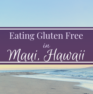 Gluten free in Maui, Hawaii - Zest and Lemons
