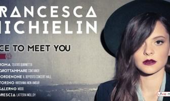 Francesca Michielin - Nice To Meet You