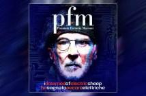 PFM - Premiata Forneria Marconi - Ho Sognato Pecore Elettriche