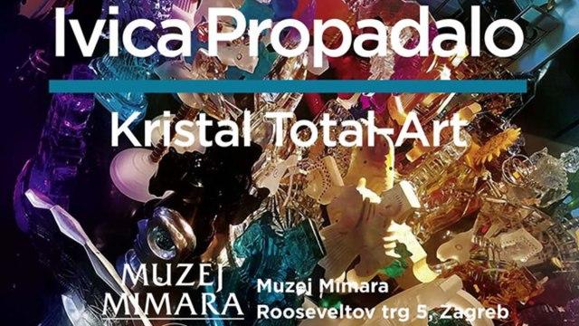 Ivica Propadalo / Kristal Total-art / Muzej Mimara Zagreb 2019