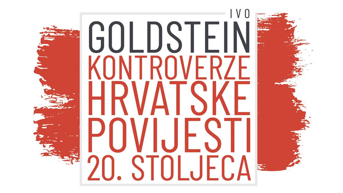 kontroverze hrvatske povijesti 20. stoljeća - ivo goldstein - 2020