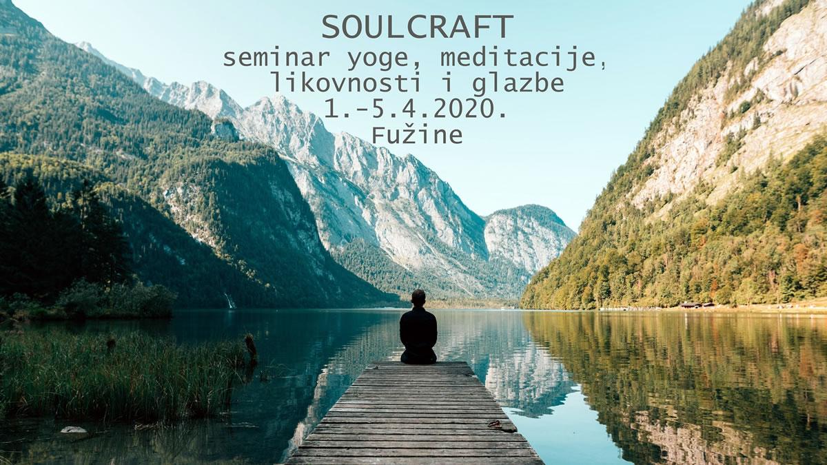 soulcraft / yoga - meditacija - likovnost - glazba / fužine 2020