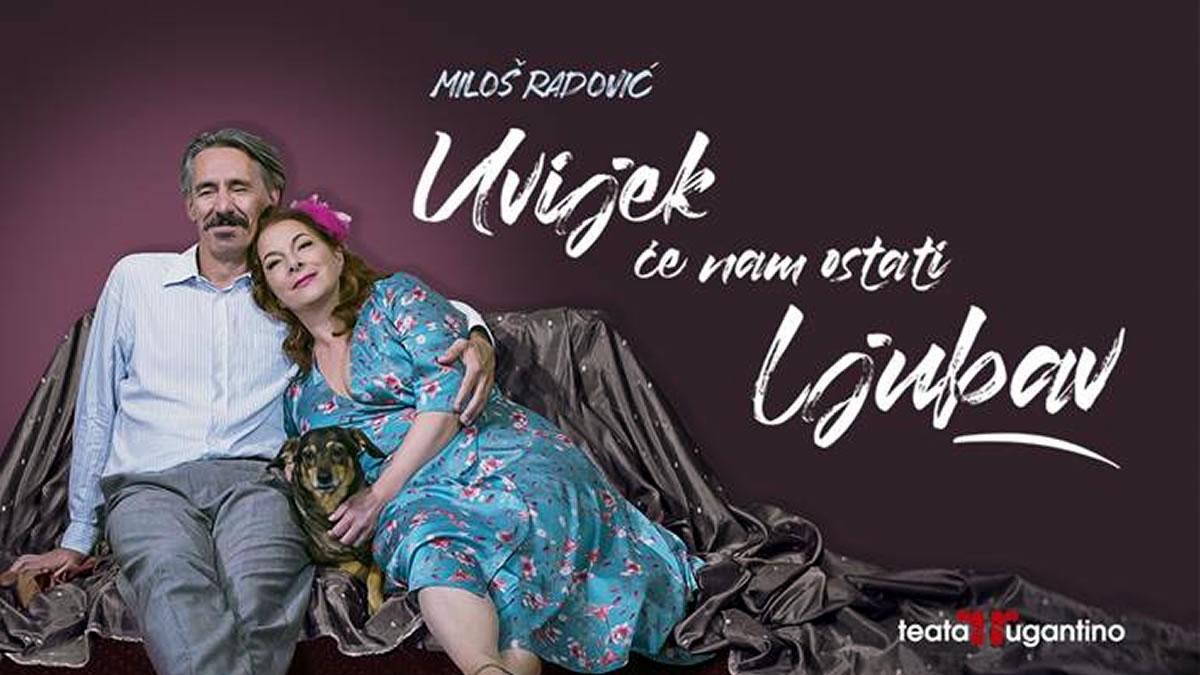 uvijek će nam ostati ljubav - dražen čuček i jelena miholjević - teatar rugantino - 2020