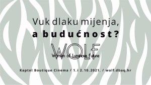 wolf - women of luminuos future / kaptol centar zagreb / 2021.