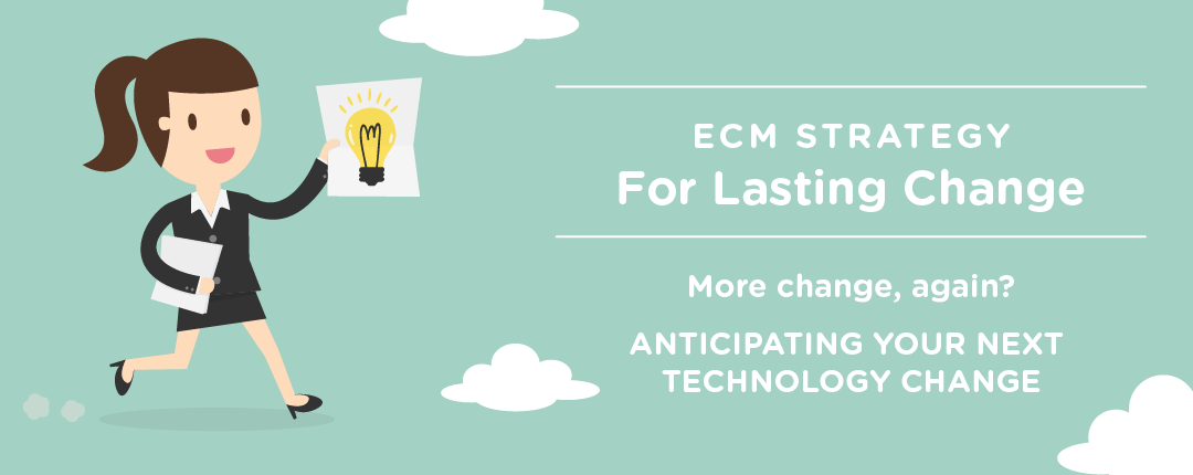 ECM Strategy for Lasting Change: More change, again?