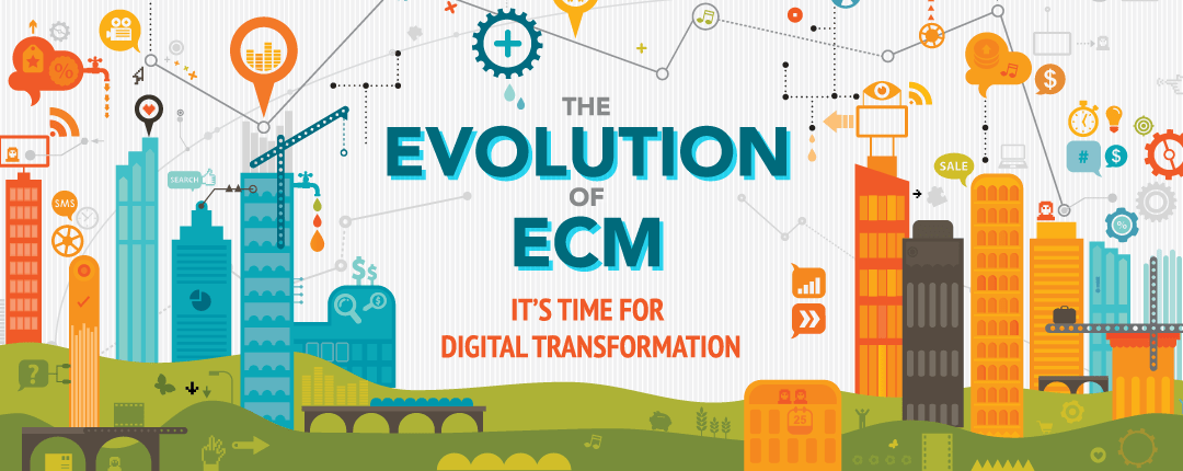 The Evolution of ECM: It's Time for Digital Change