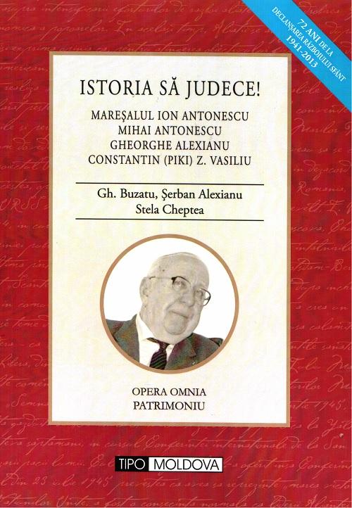 Istoria sa Judece - Prof Ghe Buzatu - Antonescu - Alexianu - Piki Vasiliu - Ziaristi Online - Tipo Moldova