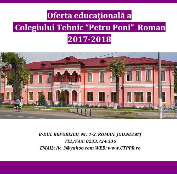 """Oferta educațională a Colegiului Tehnic """"Petru Poni"""" Roman 2017-2018"""