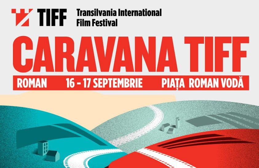 Caravana filmelor TIFF revine la Roman, pe 16 și 17 septembrie