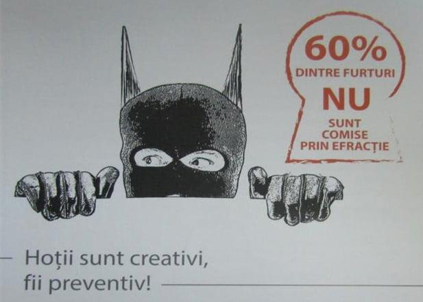 """Hoţii sunt creativi. Fii preventiv!"""