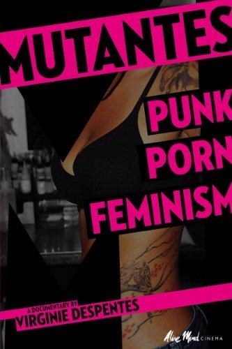 Mutantes Punk Porn Feminism