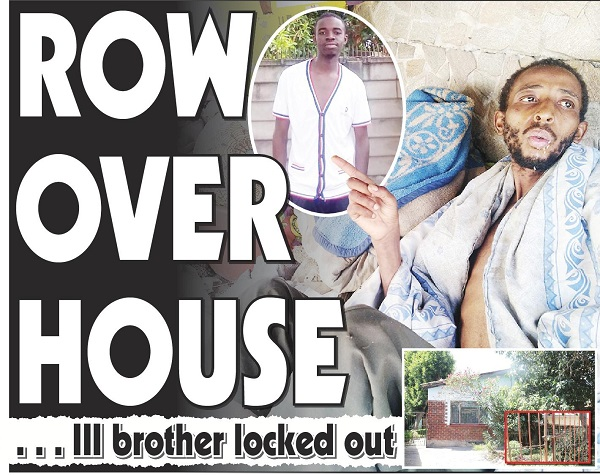 Row Over House...Ill brother locked out