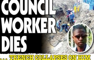 Council Worker Dies, Trench collapses on him!