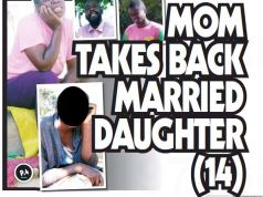 MOM TAKES BACK MARRIED 14-YEAR-OLD DAUGHTER