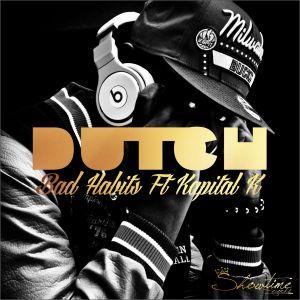 Bad Habits Dutch Kapital k