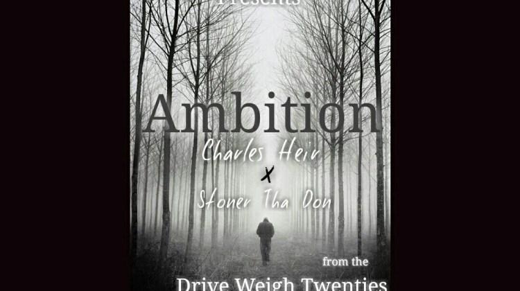 Charles Heir @CharlesHeir drops Ambition with lyrics