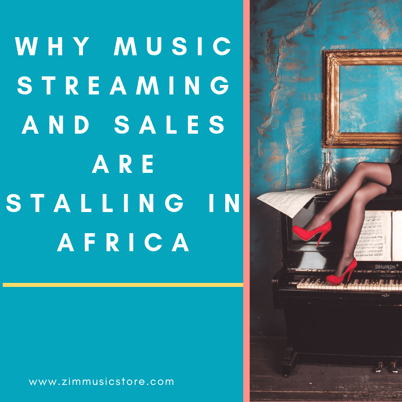 WHY MUSIC STREAMING AND SALES ARE STALLING IN AFRICA