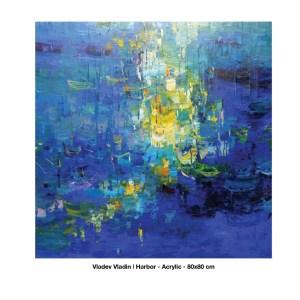 Harbour by Vladev Vladin - Acrylic - 80 x 80 cm