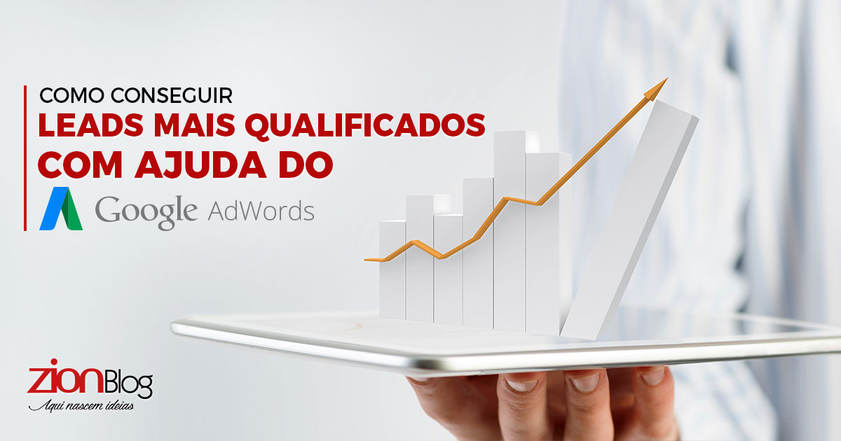 Como conseguir leads mais qualificados com ajuda do Google AdWords?