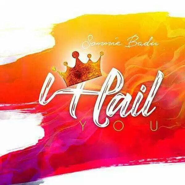 sonnie-badu-hail-you-Download