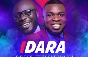 IDARA BY DR ROY FEATURING FREKE UMOH