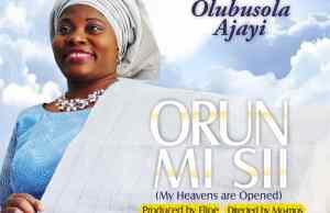 ORUN MI SII by Olubusola Ajayi