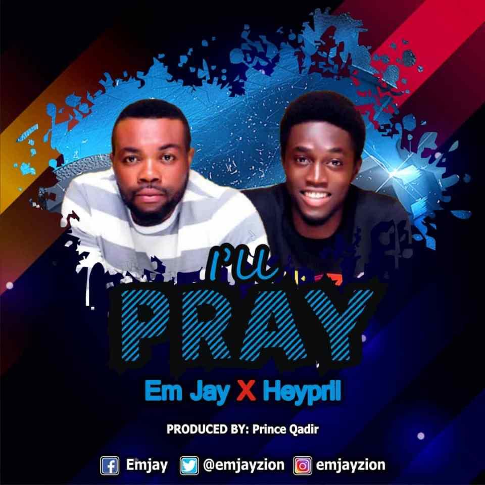 I'll pray-Em jay featuring heypril.jpg