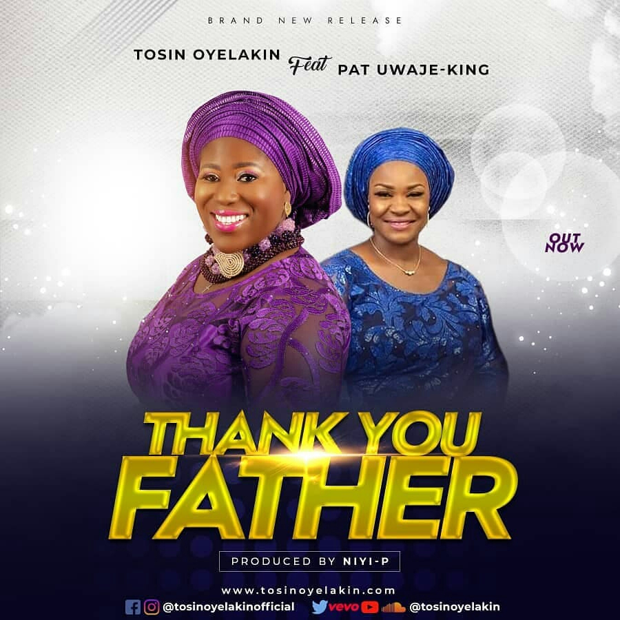 Tosin oyelakin-(ft. pat uwaje-king)-thank you father.jpg