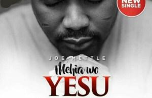 Joe mettle-mehia wo yesu (Jesus i need you).jpg