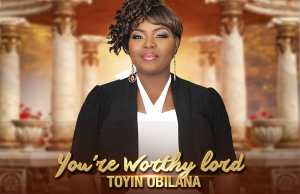 toyin obilana-you are worthy Lord.jpg