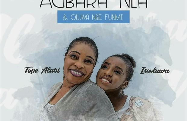 Tope alabi-agbara nla - olorun nbe funmi-ft. Iseoluwa-download.jpg