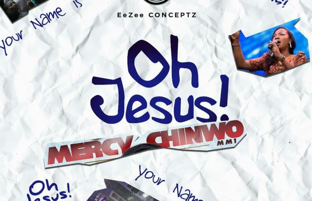 Oh Jesus-mercy chinwo-download