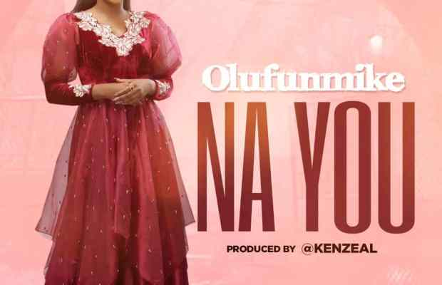 Na you by Olufunmike