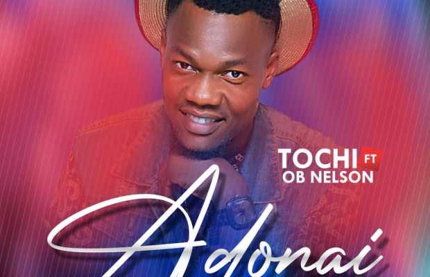 Tochi-Adonai-ft.-Ob nelson