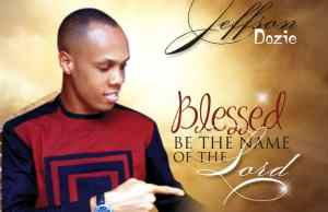 Jeffson Dozie-Blessed Be The Name of the Lord