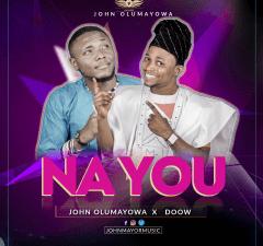 John Olumayowa featuring Doow - Na You