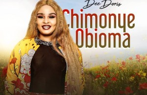 Chimonye OBIOMA by Dee doris