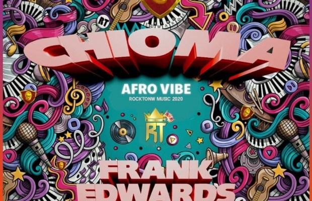 Frank-Edwards-Chioma-Afro-vibe
