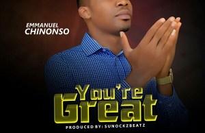You re Great – Nwokolo Emmanuel Chinonso