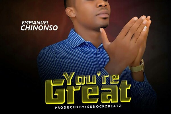 You re Great – Nwokolo Emmanuel Chinonso