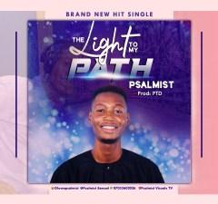 Psalmist (Psalmist Samuel) - the light to my path