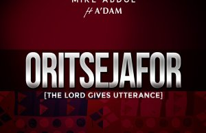 Oritsejafor-mike-abdul-featuring-adam