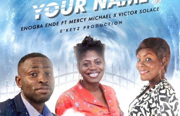 Enogba-Ende-ft.-Mercy-Michael-Victor-Solace-Bless-Your-Name