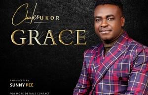 Music Chuks Ukor - Grace