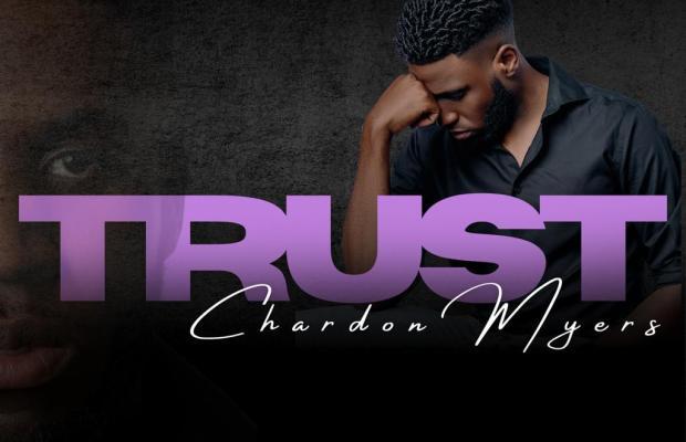 Music + Video]: TRUST - Chardon Myers