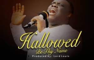 Hallowed-Be-Thy-Name-By-Pastor-Joseph-Obeya